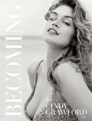 Becoming By Cindy Crawford - Written by Cindy Crawford and Katherine O'Leary