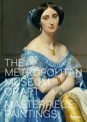 The Metropolitan Museum of Art - Foreword by Thomas P. Campbell, Text by Kathryn Calley Galitz