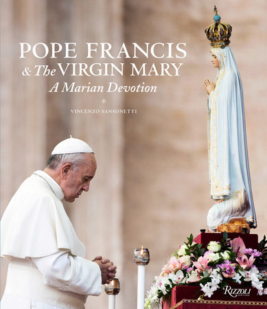 Pope Francis and the Virgin Mary