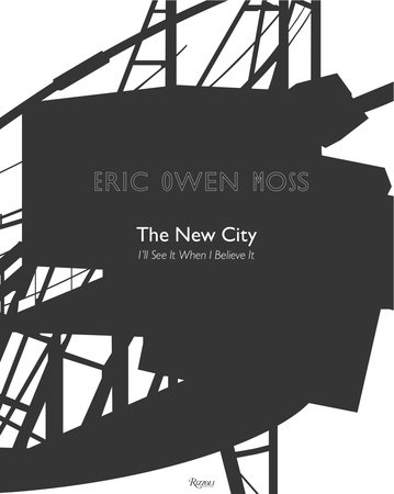 Eric Owen Moss: The New City