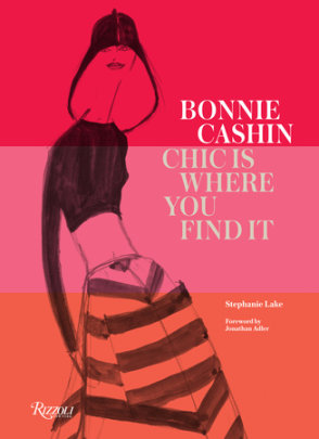 Bonnie Cashin - Written by Stephanie Lake, Foreword by Jonathan Adler