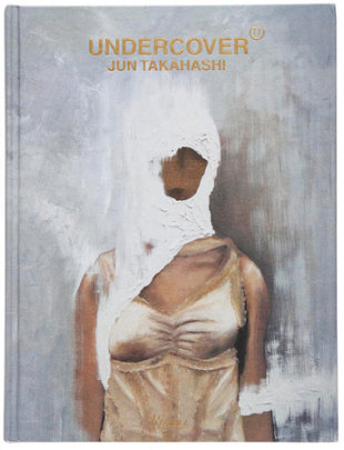 Undercover - Author Jun Takahashi, Foreword by Suzy Menkes