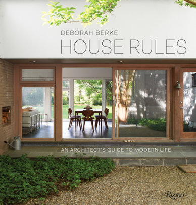 House Rules - Written by Deborah Berke, Foreword by Rick Moody, Contribution by Marc Leff, Edited by Tal Schori