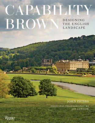 Capability Brown - Written by John Phibbs, Photographed by Joe Cornish