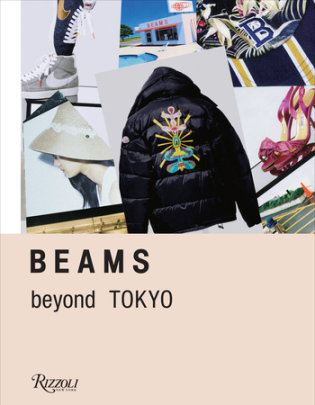 BEAMS - Contribution by Sofia Coppola and Nigo and Jonathan Barnbrook and Toby Bateman and Stella Ishii
