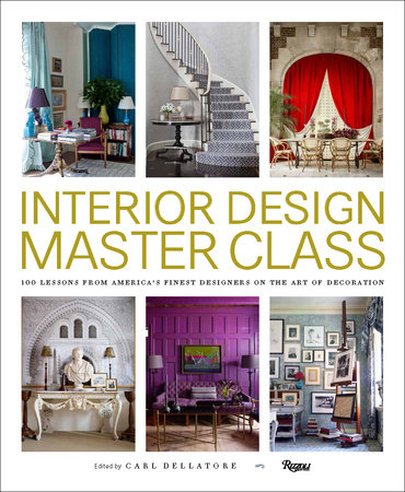 Interior Design Master Class: 100 Lessons from America's