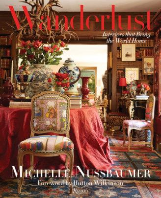 Wanderlust - Written by Michelle Nussbaumer, Foreword by Hutton Wilkinson
