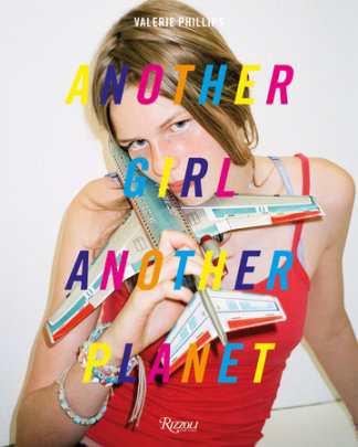 Another Girl Another Planet - Written by Valerie Phillips, Text by Arvida Byström