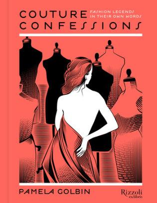 Couture Confessions - Author Pamela Golbin, Illustrated by Yann Legendre
