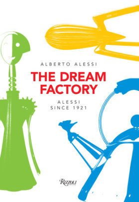 The Dream Factory - Written by Alberto Alessi