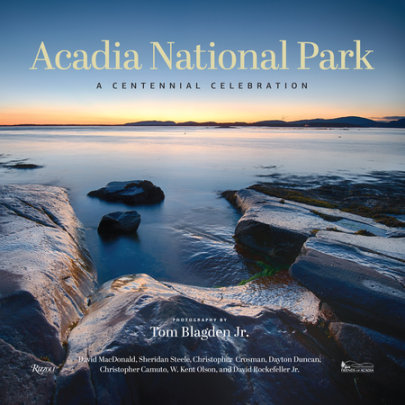 Acadia National Park - Written by Tom Blagden, Jr., Contribution by Christopher Crosman and Christopher Camuto and David Macdonald and Sheridan Steele