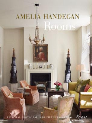 Amelia Handegan - Written by Amelia Handegan, Photographed by Pieter Estersohn, Contribution by Ingrid Abramovitch