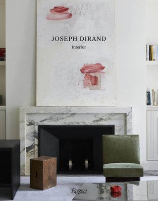 Joseph Dirand - Author Joseph Dirand, Photographs by Adrien Dirand, Text by Yann Sillec and Sarah Medford