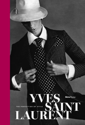 Yves Saint Laurent - Written by Florence Müller, Foreword by Pierre Berge and Kimerly Rorschach