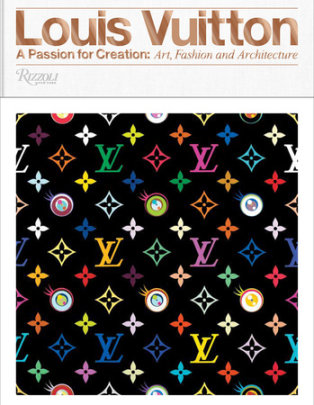 Louis Vuitton - Written by Valerie Steele, Contribution by Ian Luna and Jill Gasparina and Glenn O'Brien