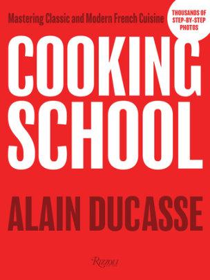Cooking School - Author Alain Ducasse