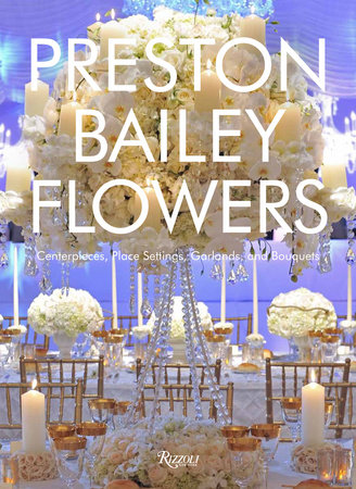 Preston Bailey Flowers