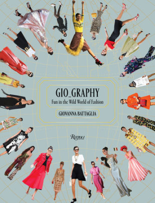 Gio_Graphy - Written by Giovanna Battaglia, Foreword by Natalie Massenet
