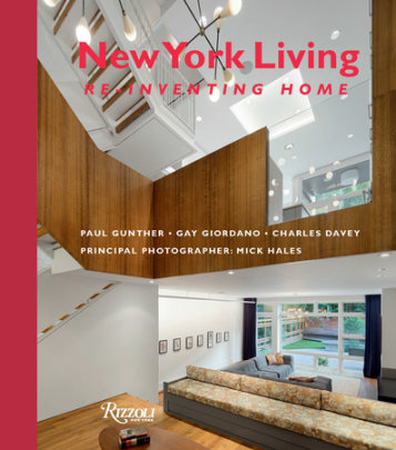 New York Living - Written by Charles Davey and Paul Gunther and Gay Giordano, Foreword by Adele Chatfield-Taylor, Photographed by Mick Hales