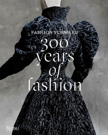 Fashion Forward: 300 Years of Fashion