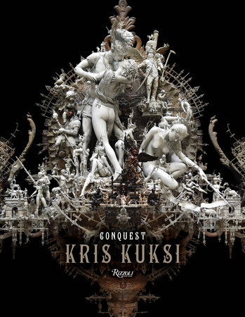 Kris Kuksi: Conquest - Rizzoli New York