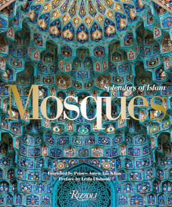 Mosques - Written by Leyla Uluhanli, Introduction by Renata Holod, Foreword by Prince Amyn Aga Khan
