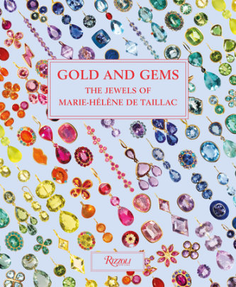 Gold and Gems - Written by Marie-Hélène de Taillac, Illustrated by Jean-Philippe Delhomme, Text by Ines de la Fressange and Eric Deroo, Foreword by Vanessa Friedman