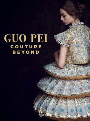 Guo Pei - Foreword by Paula Wallace, Introduction by Lynn Yaeger, Photographed by Howl Collective
