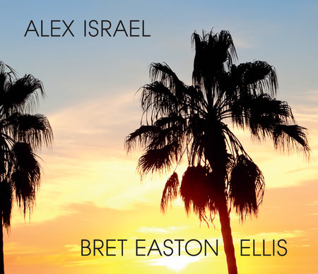 Alex Israel Bret Easton Ellis