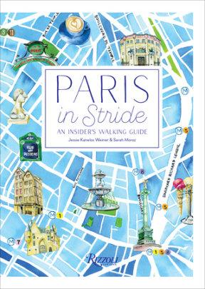 Paris in Stride - Written by Sarah Moroz and Jessie Kanelos Weiner