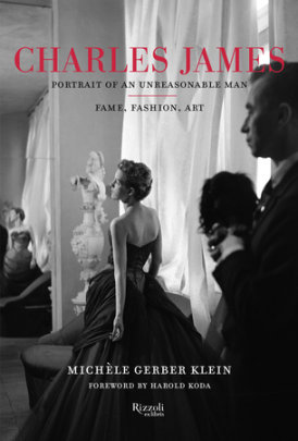 Charles James - Written by Michele Gerber Klein, Foreword by Harold Koda
