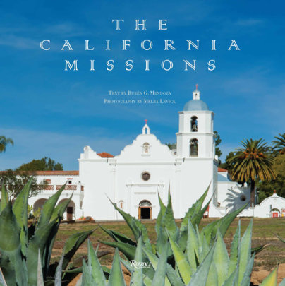 The California Missions - Written by Ruben G. Mendoza, Photographed by Melba Levick