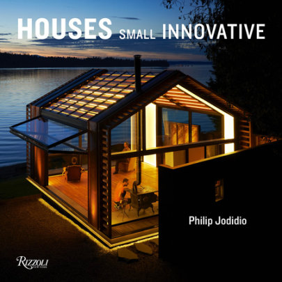 Small Innovative Houses - Written by Philip Jodidio
