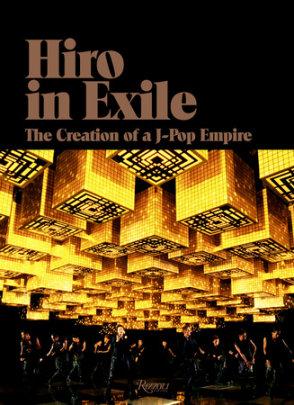 Hiro in Exile - Written by Hiro Igarashi, Contribution by Nigo and VERBAL