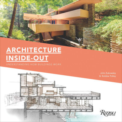 Architecture Inside-Out - Written by John Zukowsky, Illustrated by Robbie Polley
