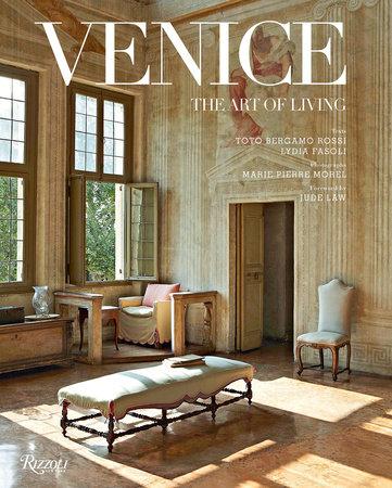 venice the art of living rizzoli new york