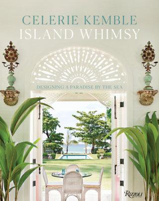 Island Whimsy - Author Celerie Kemble