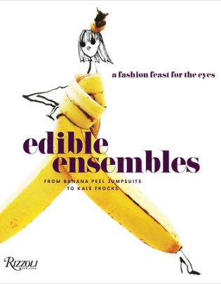 Edible Ensembles - Author Gretchen Roehrs