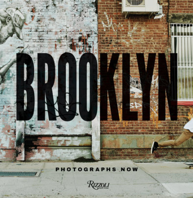 Brooklyn Photographs Now - Written by Marla Hamburg Kennedy, Contribution by Anne Pasternak and Philip Lopate