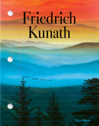 Friedrich Kunath - Written by James Frey and Friedrich Kunath and James Elkins and Ariana Reines, Contribution by John McEnroe