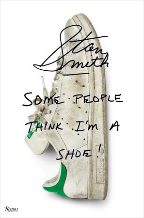 3730a4b8668bc1 Stan Smith  Some People Think I m A Shoe - Rizzoli New York