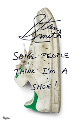 Stan Smith - Author Stan Smith, Contributions by Richard Evans, Foreword by Pharrell Williams