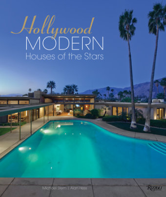 Hollywood Modern - Written by Alan Hess and Michael Stern