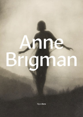 Anne Brigman - Written by Ann M. Wolfe and Alexander Nemerov and Susan Ehrens and Kathleen Pyne and Heather Waldroup