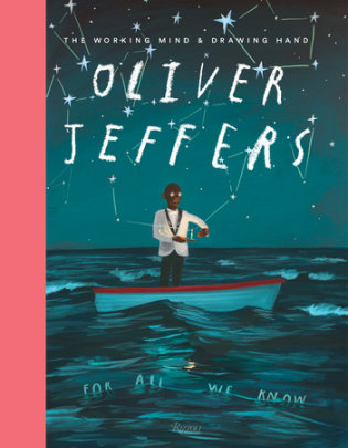 Oliver Jeffers - Written by Oliver Jeffers, Contribution by John Maeda and Quentin Blake and Bono and Sharon Matt Atkins