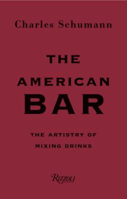 The American Bar - Written by Charles Schumann, Illustrated by Gunter Mattei