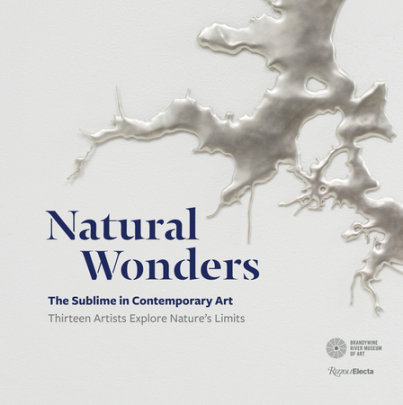 Natural Wonders - Written by Suzanne Ramljak, Contribution by Brandywine River Museum of Art and Mark Dion and Alexis Rockman
