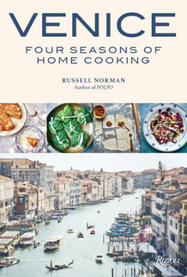 Venice: Four Seasons of Home Cooking - Written by Russell Norman