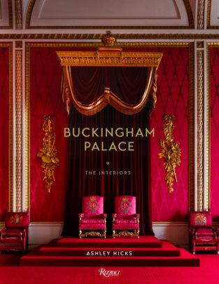 Buckingham Palace - Written by Ashley Hicks