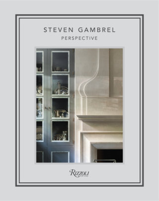 Steven Gambrel - Written by Steven Gambrel, Photographed by Eric Piasecki